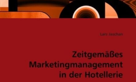 Zeitgemäßes Marketingmanagement in der Hotellerie