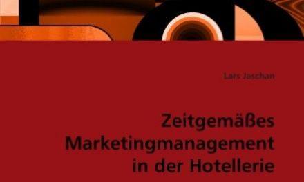 Zeitgemäßes Marketingmanagement in der Hotellerie